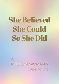 She Believed She Could So She Did (A Modern Woman's Guide to Life) by Sam Lacey, 9781787835610