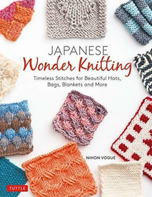 Japanese Wonder Knitting (Timeless Stitches for Beautiful Bags, Hats, Blankets and More) by  Nihon Vogue, Gayle Roehm, 9784805315729