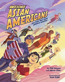 Awesome Asian Americans (20 Stars Who Made America Amazing) by Phil Amara, Oliver Chin, Juan Calle, 9781597021500
