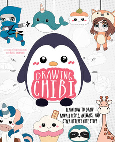 Drawing Chibi (Learn How to Draw Kawaii People, Animals, and Other Utterly Cute Stuff) by Tessa Creative Art, Kierra Sondereker, 9781646040933