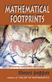 Mathematical Footprints (Discovering Mathematics Everywhere) by Theoni Pappas, 9781884550218
