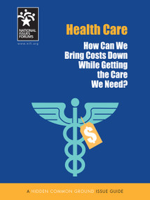 Health Care (How Can We Bring Costs Down While Getting the Care We Need?) by Mary Engal, 9781946206497