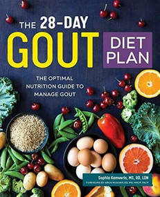 The 28-Day Gout Diet Plan (The Optimal Nutrition Guide to Manage Gout) by Sophia Kamveris, Arun Mukherjee, 9781641521987