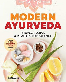 Modern Ayurveda (Rituals, Recipes, and Remedies for Balance) by Ali Cramer, 9781641525237