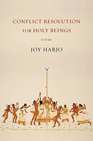Conflict Resolution for Holy Beings (Poems) - 9780393248500 by Joy Harjo, 9780393248500