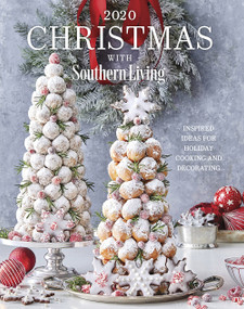 2020 Christmas with Southern Living (Inspired Ideas for Holiday Cooking and Decorating) by Editors of Southern Living, 9781419750625