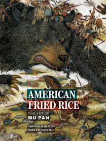 American Fried Rice: The Art of Mu Pan by Mu Pan, Ari Aster, James Jean, 9781419750557