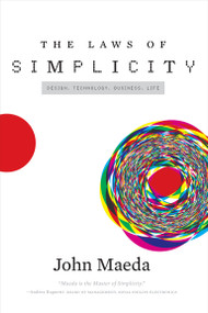 The Laws of Simplicity by John Maeda, 9780262539470