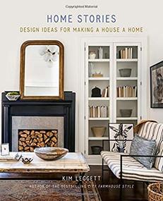Home Stories (Design Ideas for Making a House a Home) by Kim Leggett, 9781419747380