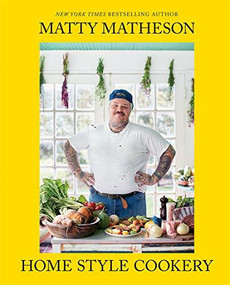 Matty Matheson: Home Style Cookery by Matty Matheson, 9781419747489