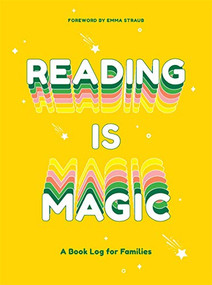 Reading Is Magic (A Book Log for Families) by Emma Straub, 9781419741401
