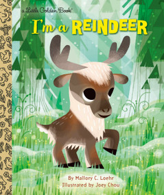 I'm a Reindeer by Mallory Loehr, Joey Chou, 9780593125618