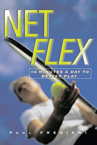 Net Flex (10 Minutes a Day to Better Play) by Paul Frediani, 9781578260775