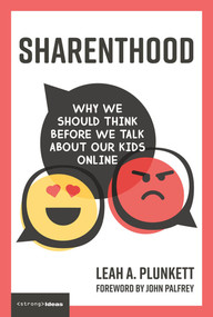 Sharenthood (Why We Should Think before We Talk about Our Kids Online) by Leah A. Plunkett, John Palfrey, 9780262539630