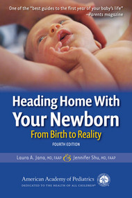 Heading Home With Your Newborn (From Birth to Reality) - 9781610024242 by Laura A. Jana, Jennifer Shu, MD, 9781610024242