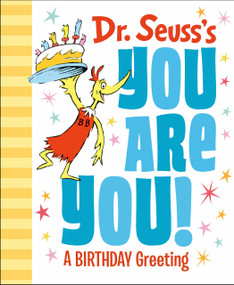 Dr. Seuss's You Are You! A Birthday Greeting by Dr. Seuss, 9780593123270