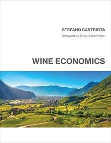 Wine Economics by Stefano Castriota, Orley Ashenfelter, 9780262044677