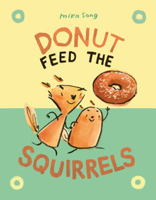 Donut Feed the Squirrels - 9781984895837 by Mika Song, 9781984895837
