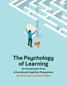 The Psychology of Learning (An Introduction from a Functional-Cognitive Perspective) by Jan De Houwer, Sean Hughes, 9780262539234