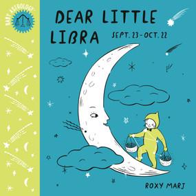 Baby Astrology: Dear Little Libra by Roxy Marj, 9781984895431