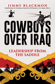 Cowboys Over Iraq (Leadership from the Saddle) by Jimmy Blackmon, David H. Petraeus, 9781642933987