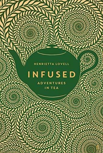 Infused (Adventures in Tea) by Henrietta Lovell, 9780571324392