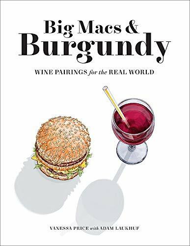 Big Macs & Burgundy (Wine Pairings for the Real World) by Vanessa Price, 9781419744914