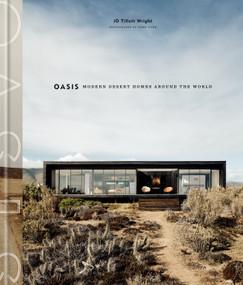 Oasis (Modern Desert Homes Around the World) by iO Tillett Wright, Casey Dunn, 9780525575153