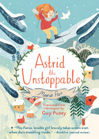 Astrid the Unstoppable - 9781536213225 by Maria Parr, 9781536213225