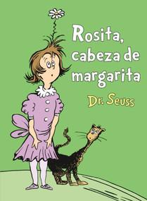 Rosita Cabeza de Margarita (Daisy-Head Mayzie Spanish Edition) - 9781984831712 by Dr. Seuss, 9781984831712