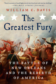 The Greatest Fury (The Battle of New Orleans and the Rebirth of America) - 9780399585241 by William C Davis, 9780399585241