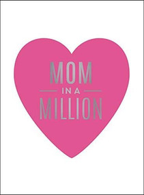 Mom in a Million (The perfect gift to give to your mom) (Miniature Edition) by Summersdale, 9781786857552