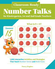 Classroom-Ready Number Talks for Kindergarten, First and Second Grade Teachers (1000 Interactive Activities and Strategies that Teach Number Sense and Math Facts) by Nancy Hughes, 9781612438917