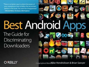 Best Android Apps by Mike Hendrickson, Brian Sawyer, 9781449382551