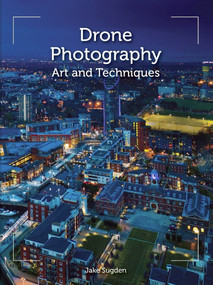 Drone Photography (Art and Techniques) by Jake Sugden, 9781785006890
