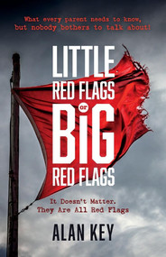 """""""Little Red Flags or Big Red Flags"""" ((It doesn't matter.  They are all Red Flags)) by Alan Key, 9781098300371"""