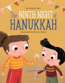 The Ninth Night of Hanukkah by Erica S. Perl, Shahar Kober, 9781454940883