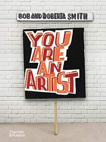 You Are an Artist by Bob and Roberta Smith, 9780500239933
