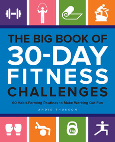 The Big Book of 30-Day Fitness Challenges (60 Habit-Forming Routines to Make Working Out Fun) by Andie Thueson, 9781612439341