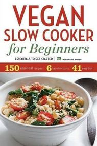 Vegan Slow Cooker for Beginners (Essentials to Get Started) by Rockridge Press, 9781623152444
