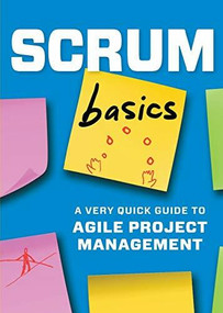 Scrum Basics (A Very Quick Guide to Agile Project Management) by Tycho Press, 9781623155889