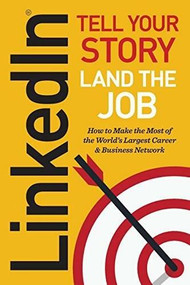 Linkedin (Tell Your Story, Land the Job) by Jeff Norman, 9781623155766