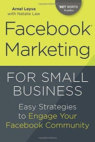Facebook Marketing for Small Business (Easy Strategies to Engage Your Facebook Community) by Arnel Leyva, 9781623156329
