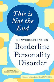 This is Not the End (Conversations on Borderline Personality Disorder) by Tabetha Martin, Paula Tusiani-Eng, 9781623157067