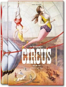 The Circus. 1870s-1950s - 9783836520256 by Linda Granfield, Dominique Jando, Fred Dahlinger, Noel Daniel, 9783836520256