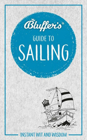 Bluffer's Guide to Sailing (Instant Wit and Wisdom) by Tim Davison, 9781785216824