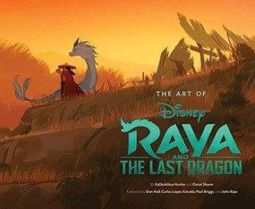 Art of Raya and the Last Dragon by Kalikolehua Hurley, Osnat Shurer, 9781797202976