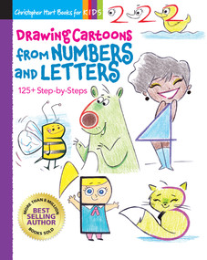 Drawing Cartoons from Numbers and Letters (125+ Step-by-Steps) by Christopher Hart, 9781684620159