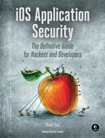 iOS Application Security (The Definitive Guide for Hackers and Developers) by David Thiel, 9781593276010