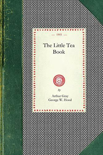 Little Tea Book by Arthur Gray, George W. Hood, 9781429010559